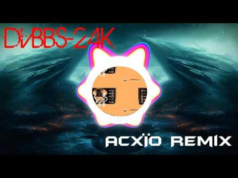 DVBBS - 24K (Acxïo Remix)