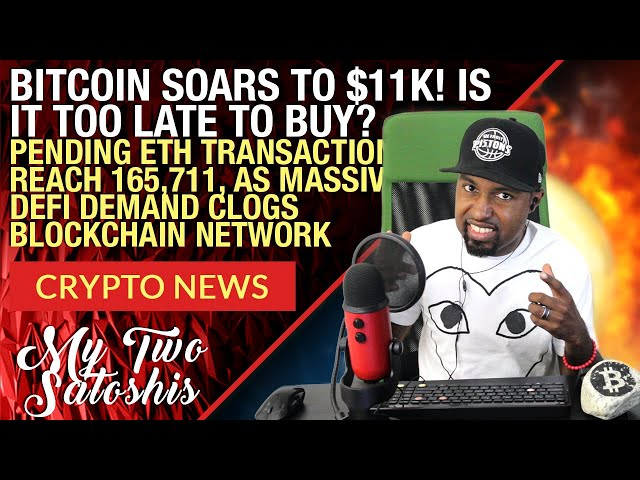 Bitcoin (BTC) Moons To $11K As Pending ETH Transactions Hit 166k Because of DeFi!