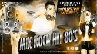 Mix Rock De Los 80's Exitos de Ayer , Hoy & Siempre Dj Christian Chirre