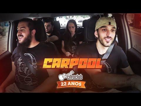 CARPOOL CIFRA CLUB  Especial 22 anos