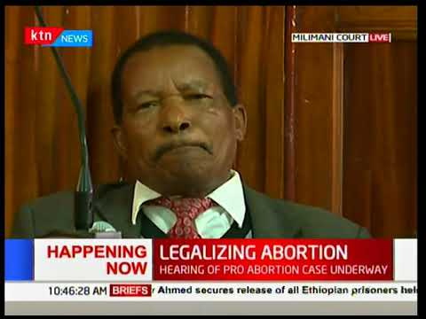 Legalizing abortion: Court hears pro-abortion case; should Kenya take this route?