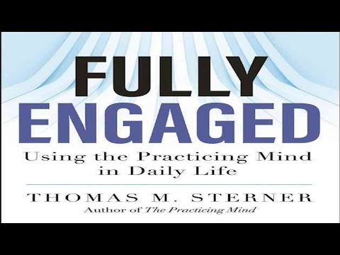 Fully Engaged: Practicing Presence w/ Tom Sterner Ep #297