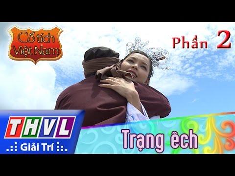 THVL   Cổ tích Việt Nam: Trạng ếch (Phần cuối) - Phần 2