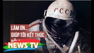 """Phút hấp hối của phi hành gia Liên Xô: Da, mắt đều bị lửa hủy hoại, anh vẫn nói """"Xin lỗi"""""""