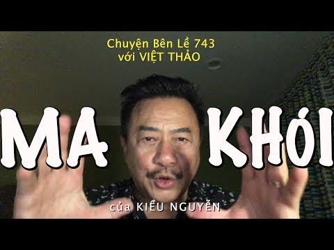 MA KHÓI- MC VIỆT THẢO- CHUYỆN BÊN LỀ CBL(743)- OCT 20, 2018