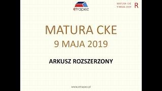 Matura rozszerzona MAJ 2019 matematyka - rozwiązania krok po kroku