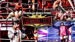 Przegląd WWE z PTR: WRESTLEMANIA 35