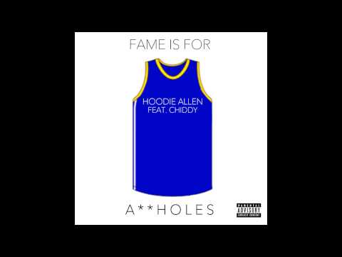 Fame Is For Assholes - Hoodie Allen feat. Chiddy