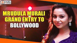 Mrudula Murali Grand Entry To Bollywood - Filmyfocus.com