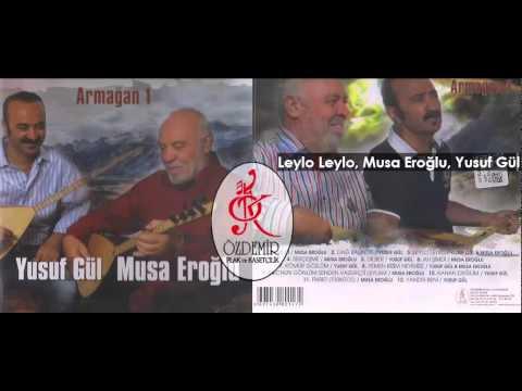 Leylo Leylo, Musa Eroğlu, Yusuf Gül | Armağan 1