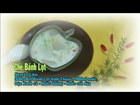[Hướng dẫn] Làm Chè bánh lọt với Bột Vĩnh Thuận