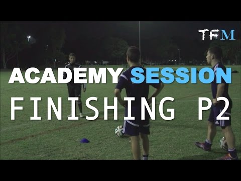 Football Academy Session 9 -  Finishing Part 2