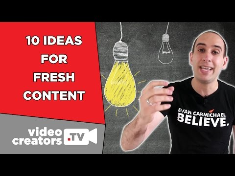 10 Ideas for Fresh Content on your Channel