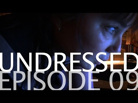 UNDRESSED EPISODE 09 of 14