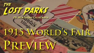 Lost Parks of Northern California - 1915 San Francisco Pan-Pacific Exposition (PREVIEW)