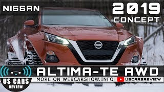 2019 NISSAN ALTIMA-TE AWD CONCEPT Review Release Date Specs Prices