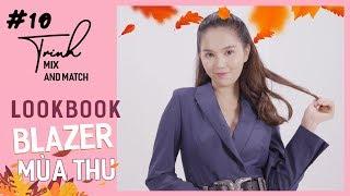 Ngọc Trinh - Mix and Match 10 | Phối Đồ Sành Điệu Cùng Áo Blazer | BLAZER LOOKBOOK