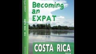Becoming an Expat: Costa Rica Official Book Trailer