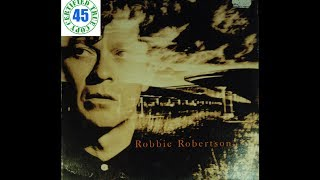 ROBBIE ROBERTSON - SOMEWHERE DOWN THE CRAZY RIVER - Robbie Robertson (1987) HiDef
