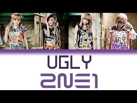 2NE1 (투애니원) - Ugly | Han/Rom/Eng | Color Coded Lyrics |