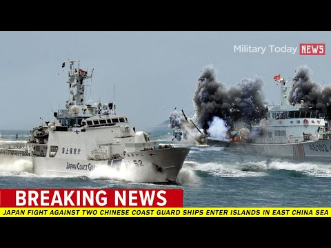 Japan fight against two Chinese coast guard ships enter islands in East China Sea