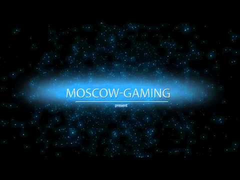 INTRO MOSCOW-GAMING BY AIRSN0W