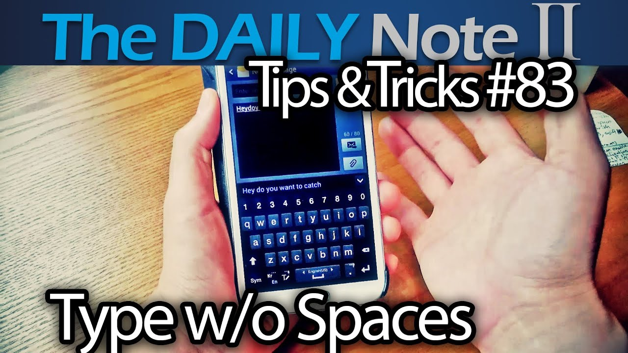 Samsung Galaxy Note 2 Tips & Tricks Episode 83: Type w/o Spaces Using  Samsung Keyboard and SwiftKey