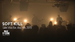 SOFT KILL live at Saint Vitus Bar, May 4th, 2019 (FULL SET)
