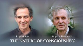 Rupert Spira & Rupert Sheldrake: The Nature of Consciousness