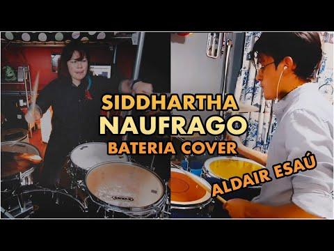 Siddhartha- Náufrago (Bateria Cover) Feat. Aldair Esaú