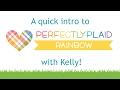 Intro to Perfectly Plaid Rainbow