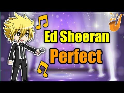 Ed Sheeran - Perfect - Gacha Studio