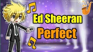 Ed Sheeran - Perfect - Gacha Studio Video