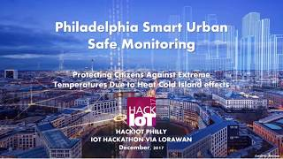 Philly Smart Urban Safe Monitoring - HackIoT Philly 2017 winner