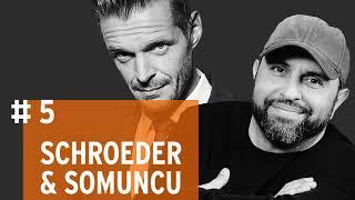 Schroeder & Somuncu #5