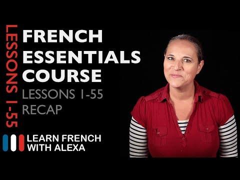French Essentials Course - Lessons 1-55 Recap