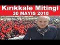 Muharrem İnce Kırıkkale Mitingi 30 Mayıs 2018