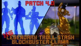 Fortnite ~ Patch 4.0 6x Lengendary Troll & Blockbuster Llamas