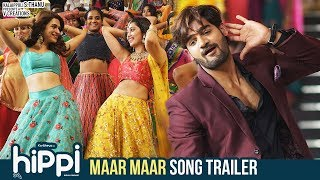 Maar Maar Song Trailer | Hippi Telugu Movie Songs | Karthikeya | Digangana Suryavanshi | TN Krishna