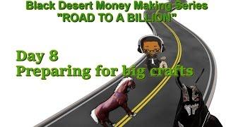 Black Desert Online| Day 8. Race to a billion (Money Making)