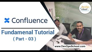Confluence Fundamental Tutorial for Beginners with Demo 2020 ( Part-03 ) — By DevOpsSchool