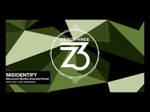 PROFF feat. Cory Friesenhan - Misidentify (Movement Machina Remix)