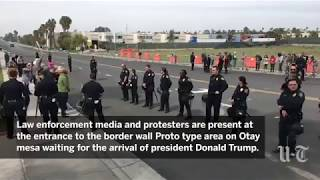 Protesters Gather For Trump's Border Wall Visit | San Diego Union-Tribune