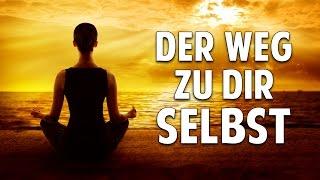 Der Weg zu Dir Selbst - Wie wir ein neues Bewusstsein erreichen können
