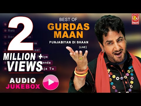 BEST OF GURDAS MAAN | AUDIO JUKEBOX | PUNJABIYAN DI SHAAN | GURDAS MAAN HITS | Punjabi Sufiana