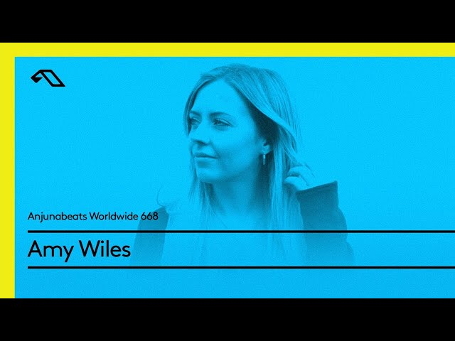 Anjunabeats Worldwide 668 with Amy Wiles