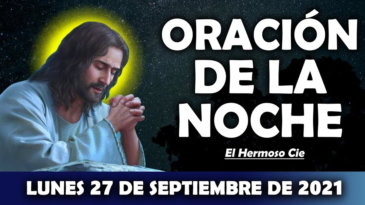 🌛Oración De La Noche De Hoy Lunes 27 De Septiembre | ESCUCHA ESTE SALMO Y OBSERVA LO QUE PASA!