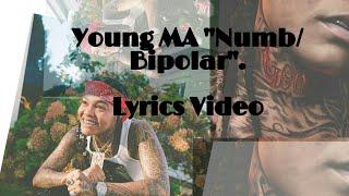 """Young MA """"Numb/Bipolar"""" lyrics video"""