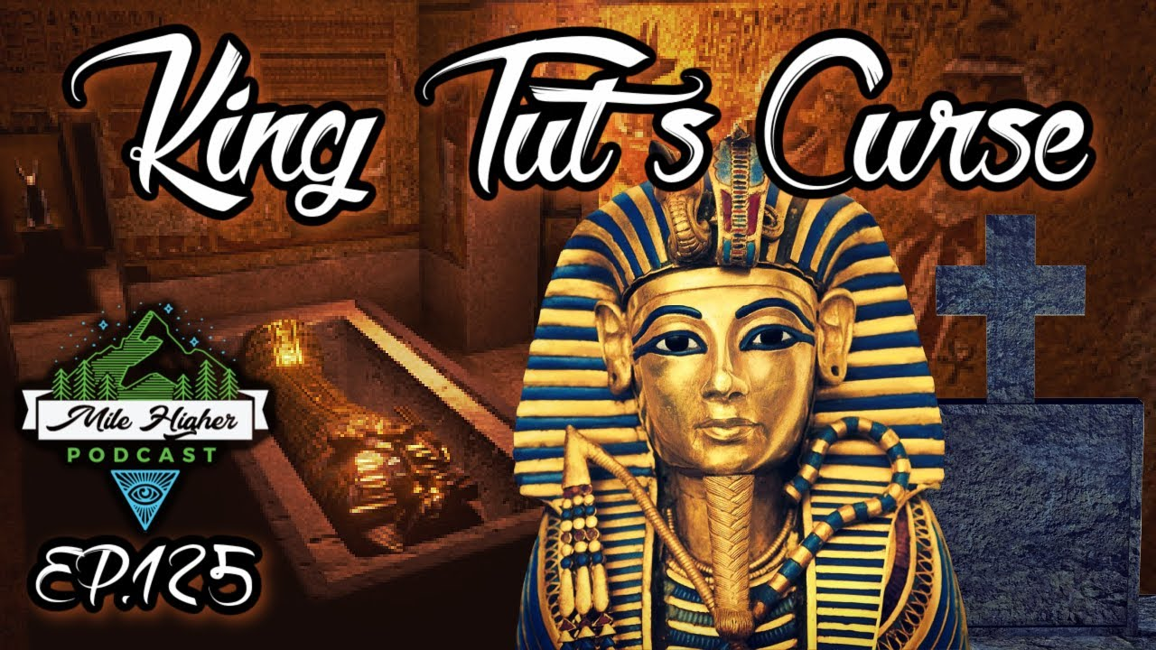 King Tut & The Curse Of The Pharaohs - Podcast #125