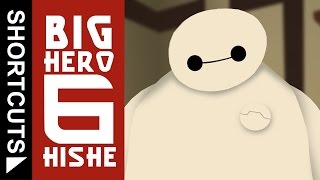 How Big Hero 6 Should Have Ended (HISHE Shortcut)